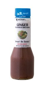 Ginger Flavored Dressing Available in 8.4 oz. bottles. Vinegar & oil-based salad dressing seasoned with ginger flavor and soy sauce. Great on any salad.